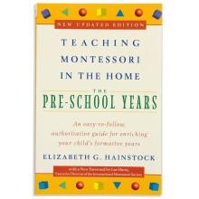 Teaching Montessori In The Home: The Pre-School Years